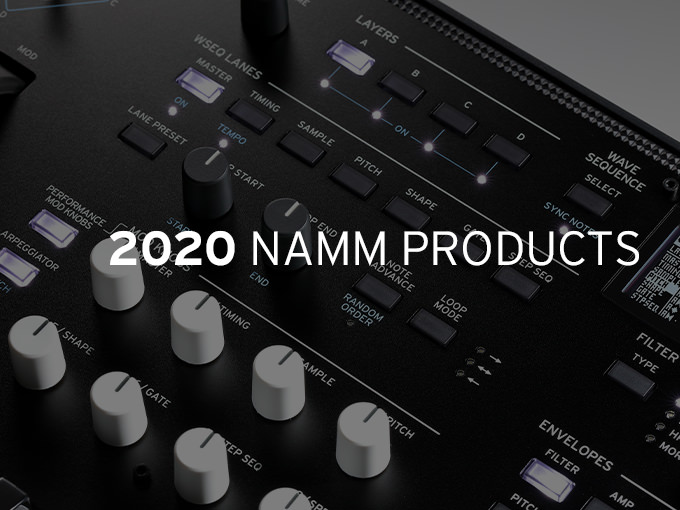 2020 NAMM PRODUCTS