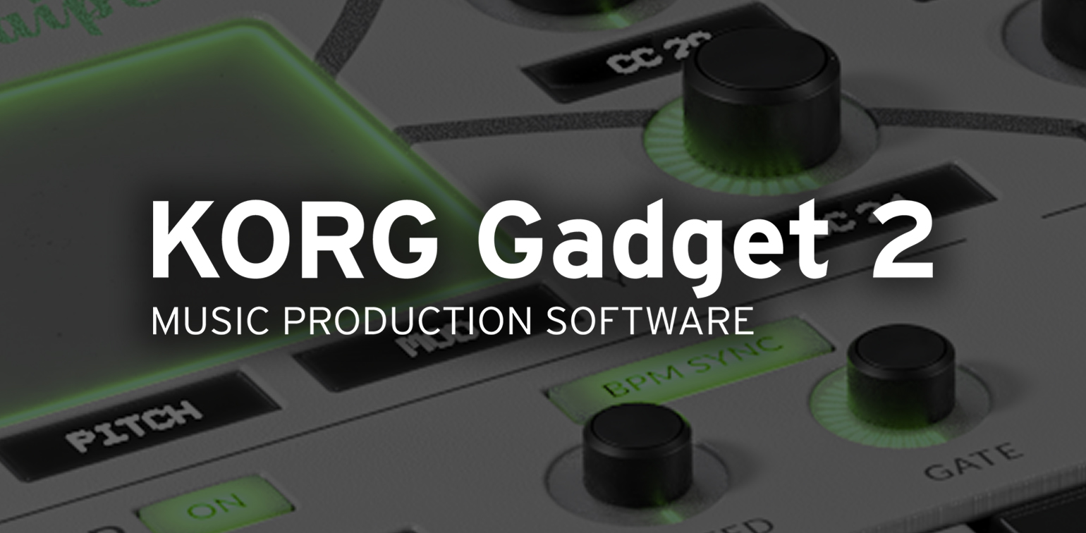 News | With long-awaited Windows plugin compatibility, KORG Gadget 2