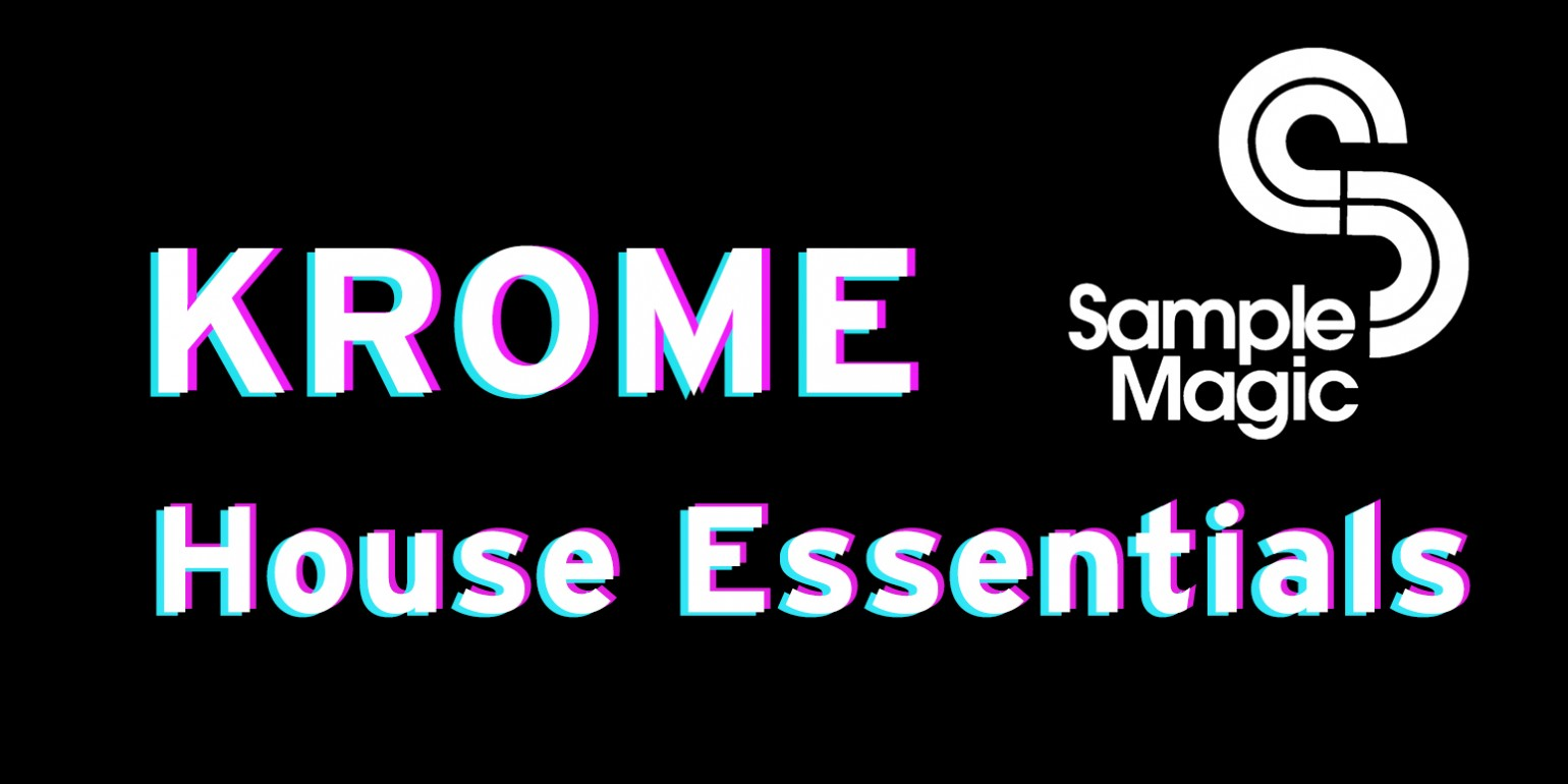 new krome free sound library house essentials collaboration with samplemagic